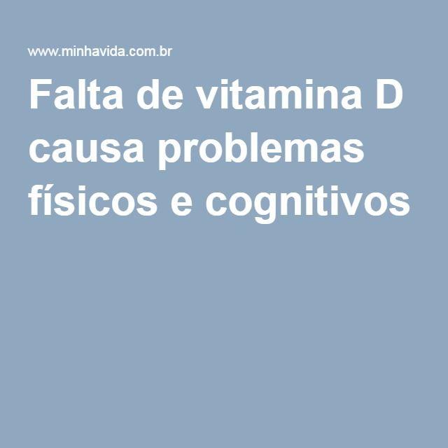 Falta de vitamina D causa problemas físicos e cognitivos