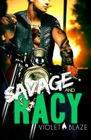 Savage and Racy - A Motorcycle Club Romance ebook by Violet Blaze,C.M. Stunich