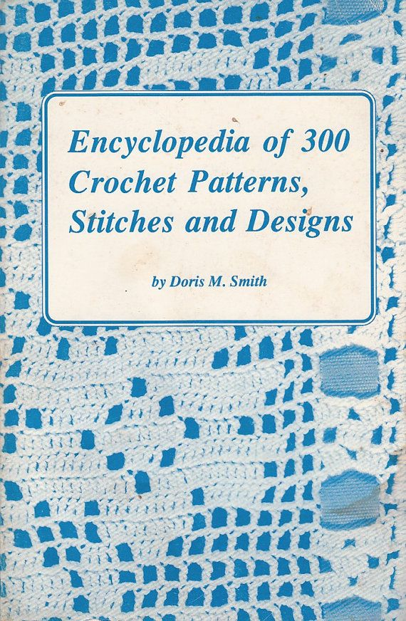 Encyclopedia of 300 Crochet Patterns Stitches and Designs Doris Smith ...