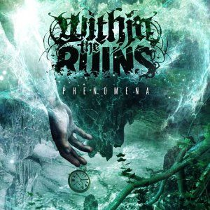 Within The Ruins - Phenomena (2014)  Metalcore band from USA  WithinTheRuins  #Metalcore