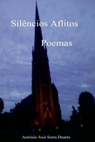 Silêncios Aflitos: Poemas (Portuguese Edition) by António Duarte, http://www.amazon.com/dp/B00HYLJFPY/ref=cm_sw_r_pi_dp_S.T3sb1CSK0XX