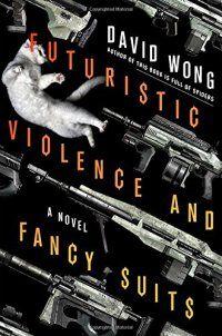 Superheroes - Futuristic Violence and Fancy Suits: A N - http://lowpricebooks.co/futuristic-violence-and-fancy-suits-a-n/