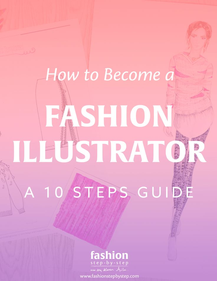 How to become a fashion illustrator. A step-by-step guide to becoming a fashion illustrator.