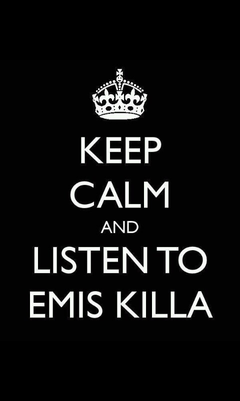 Keep Calm  and  listen to emis killa