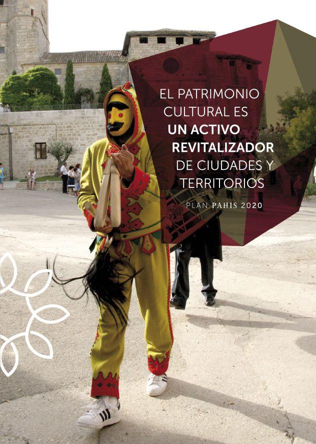 Plan PAHIS 2020. Patrimonio Cultural como activo revitalizador de ciudades y territorios