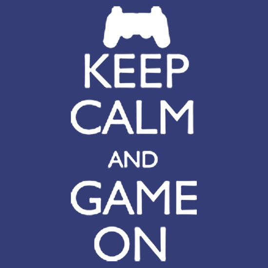 KEEP CALM AND GAME ON, THIS DESIGN AVAILABLE ON T-SHIRT AND 20 OTHER PRODUCTS, CHECK THEM OUT.