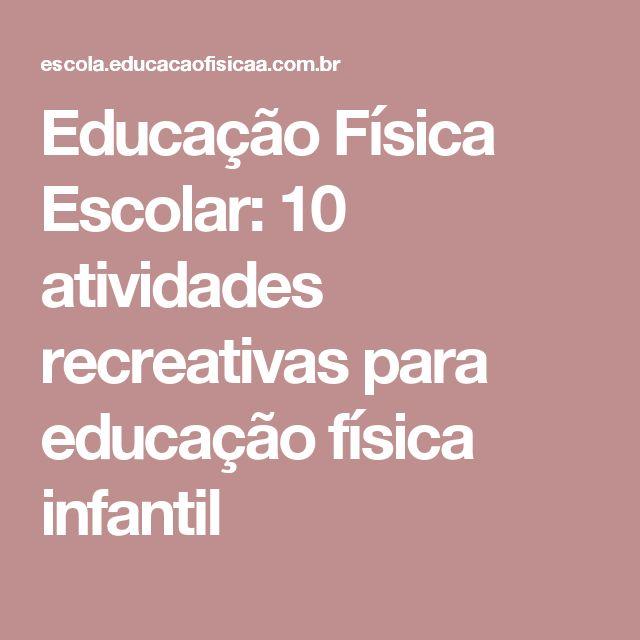 Educação Física Escolar: 10 atividades recreativas para educação física infantil