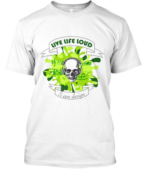 Live Life Loud White T-Shirt Front
