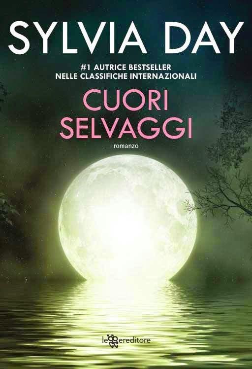 Cuori Selvaggi, continua la serie paranormal romance di Sylvia Day, dal 15 Gennaio in digitale e a Febbraio in libreria ~ Leggere Fantastico