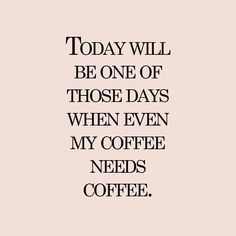 Yes it will! ☕️ Happy Monday! Monday quote! Funny quotes. Inspirational quotes.