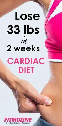 Lose 33 pounds in 15 Days With Cardiac Diet for Weight Loss