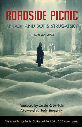 Roadside Picnic  By Arkady Strugatsky, By Boris Strugatsky, Foreword by Ursula K. Le Guin