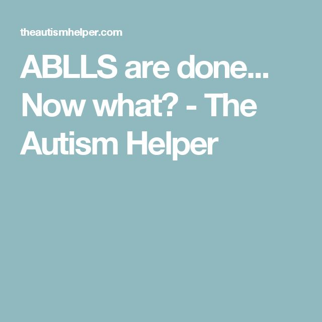 ABLLS are done... Now what? - The Autism Helper