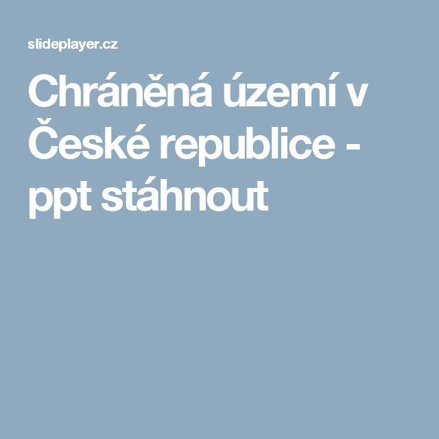 Chráněná území v České republice -  ppt stáhnout