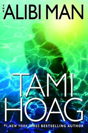 Alibi Man;  (The second book in the Elena Estes series)  A novel by Tami Hoag