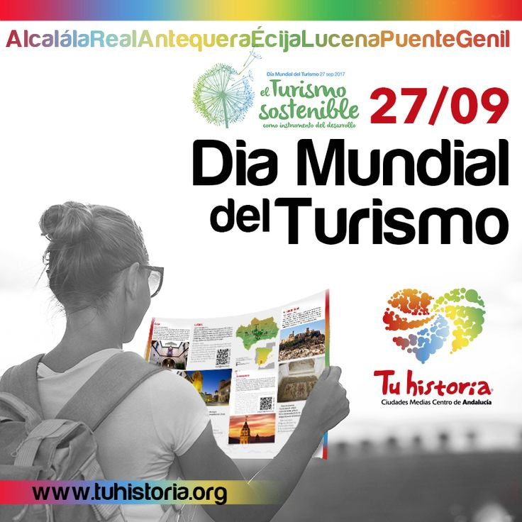 Tu historia os desea un #FelizDíaMundialdelTurismo. Os esperamos!  #AlcalálaReal #Antequera #Écija #Lucena #PuenteGenil #tuhistoriaenotoño