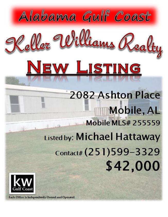 2082 Ashton Place, Mobile, AL...MLS# 255559...$42,000...Investment Oppotunitity! Owner Financing Available! Location! Well maintained 3/2 16*80 Manufactured home in west mobile. Located in current district for Brand New Elementary School Taylor White! Causey Middle & Baker High School. Close to the shopping/restaurants around Schillinger & Airport. All room sizes, Lot dimensions, square footage & year built not warranted by seller or agent/broker. Contact Michael Hattaway at 251-599-3329.