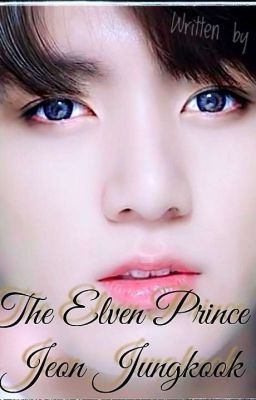 """I just published """"Chapter 9"""" of my story """"The Elven Prince Jeon Jungkook """"."""