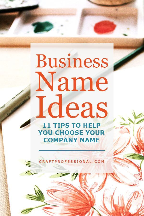 11 Tips To Choose The Right Company Name For Your Creative Business Craft Business Makeup Business Names Store Names Ideas