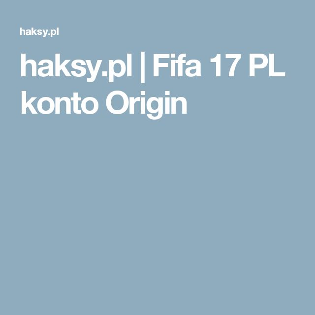 haksy.pl | Fifa 17 PL konto Origin
