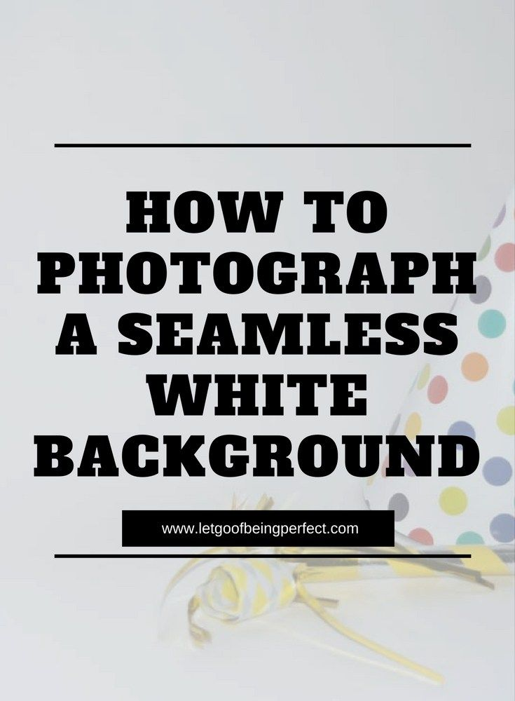 How to Photograph a Seamless White Background - Use this simple photography tip to take a white photo background in natural light. A DIY white background for product & blog photography. Photoshop, Lightroom, and Elements ideas to modify and fix up your pictures and images. Explore the web site for more step-by-step tutorials, especially upcycling and refashioning how-tos. Also check out my blogging & photograph tips! http://letgoofbeingperfect.com