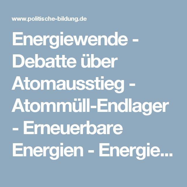 Energiewende - Debatte über Atomausstieg - Atommüll-Endlager - Erneuerbare Energien - Energiepolitik auf politsche-bildung.de - Aktuelles