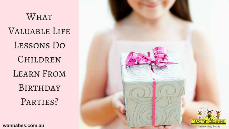 What Valuable Life Lessons Do Children Learn From Birthday Parties? http://wannabees.com.au/valuable-life-lessons-childrens-party/