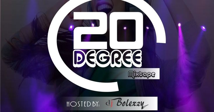 This mixtape which consists of 20 HOTTEST SONGS both 9ja and foreign track that we will all be the best from year to year NB: this will be hosted by several topnotch industry disc jockeys. #20 degree mix . Dj Bolexzy - sign in 1. flavour ft chidimma - iheneme 2. 2baba - african queen rmx 3. tiwa savage - wanted 4. wizkid - say my name 5. seyi shay - right now 6. flavour - special one 7. flavour - black is beautiful 8. Asa - higher 9. chris brown ft rick ross_ usher - new flame 10. brandy…