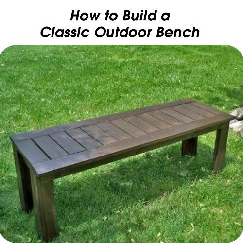 How to Build a Classic Outdoor Bench - http://www.hometipsworld.com/how-to-build-a-classic-outdoor-bench.html