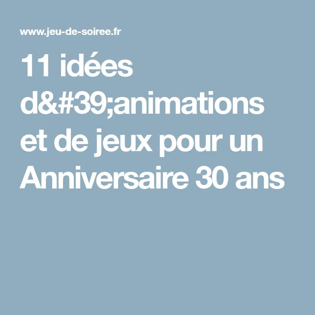 11 id es d 39 animations et de jeux pour un anniversaire 30 ans anniversaire 30 ans pinterest. Black Bedroom Furniture Sets. Home Design Ideas