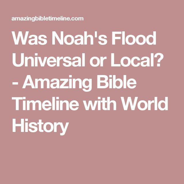 an analysis of the origin of noahs flood in the bible Map of the origin of nations and races that were dispersed by  noah and the flood according to the bible,  reasoning from a careful analysis of.