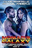 Nomad's Galaxy: A Kurtherian Gambit Series (Terry Henry Walton Chronicles Book 10) by Craig Martelle (Author) Michael Anderle (Author) #Kindle US #NewRelease #ScienceFiction #SciFi #eBook #ad