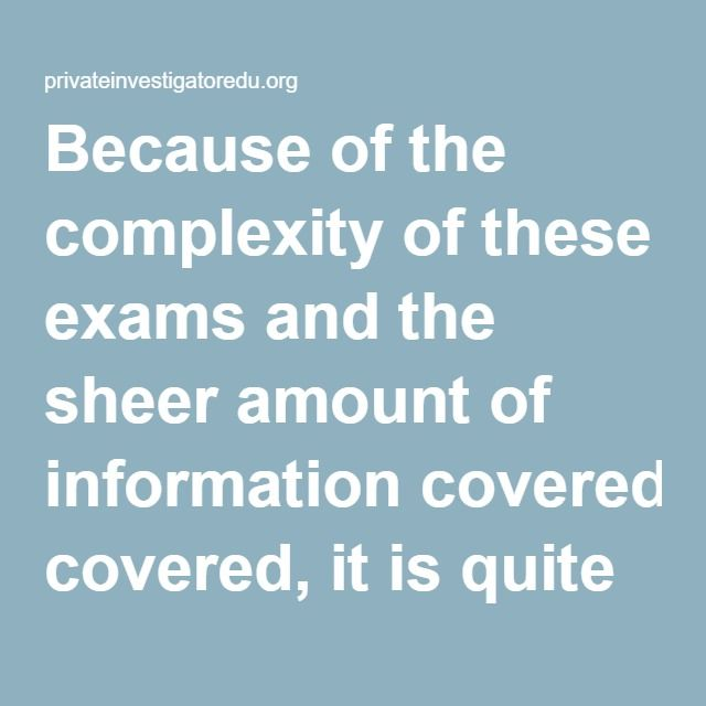 Because of the complexity of these exams and the sheer amount of information covered, it is quite common for individuals to complete a state-approved basic training course before taking the state examination. Some schools offer a 40-hour training course in private investigations that are designed to prepare students to take state-specific private investigator exams. Some states require individuals to complete a training program prior to applying for a license as a private investigator. This…