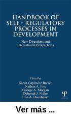 Handbook of self-regulatory processes in development : new      directions and international perspectives / edited by Karen      Caplovitz Barrett ... [et al.]. -- New York [etc.] : Psychology      Press, 2013 http://absysnet.bbtk.ull.es/cgi-bin/abnetopac?TITN=527217