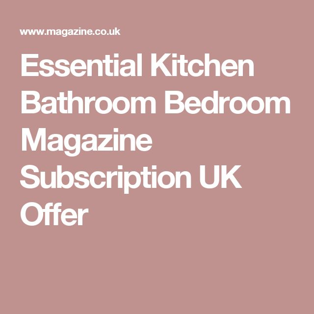 Essential Kitchen Bathroom Bedroom Magazine Subscription UK Offer
