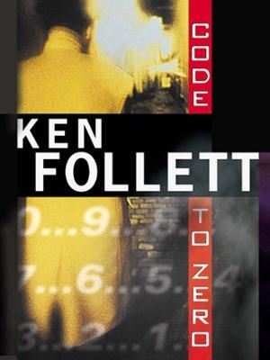 155 best fiction literatureespionage images on pinterest to code to zero by ken follett click to start reading ebook in this classic fandeluxe Document