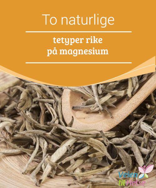 To naturlige tetyper rike på magnesium  Hvit te er en #utmerket kilde til #magnesium, og selv om det er lite #kjent har hvit te langt flere #antioksidanter enn grønn te.