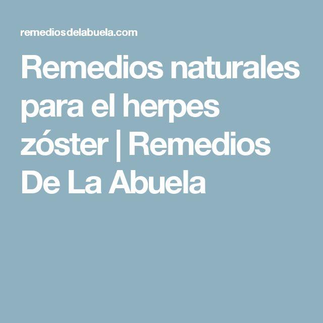 Remedios naturales para el herpes zóster | Remedios De La Abuela