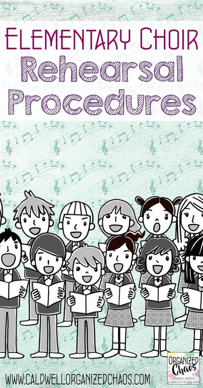 Elementary Choir Rehearsal Procedures. Organized Chaos. Tips for how to run an efficient, fun, successful choir rehearsal with elementary aged students.