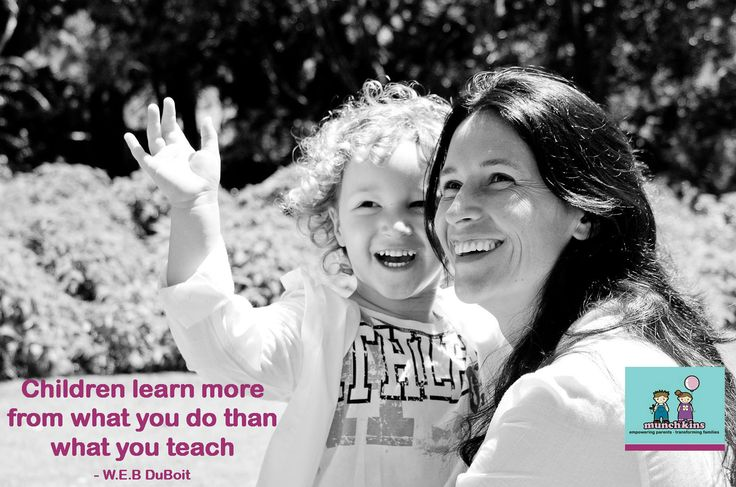 Children learn more from what you do than what you teach - W.E.B DuBoit