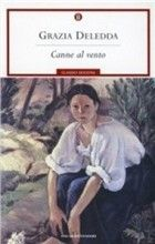 Canne al vento, by the Sardinian writer Grazia Deledda, winner of Noble Prize for Literature