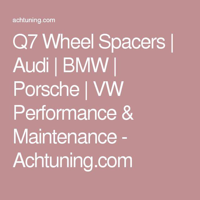 Q7 Wheel Spacers   Audi   BMW   Porsche   VW Performance & Maintenance - Achtuning.com