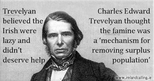 Charles Edward Trevelyan thought Irish famine was a 'mechanism for removing surplus population'