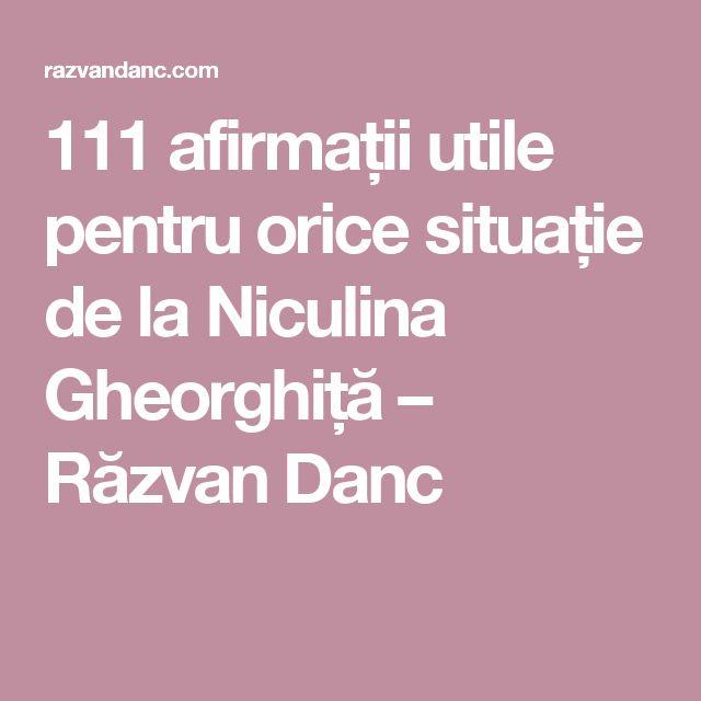 111 afirmații utile pentru orice situație de la Niculina Gheorghiță – Răzvan Danc