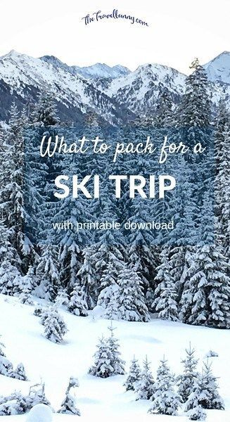 What to Pack for a Ski Trip - with free printable list download