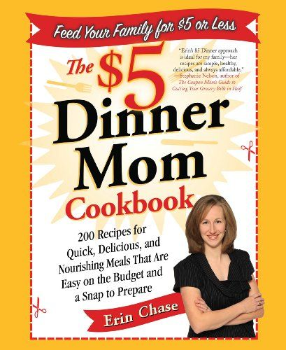 The $5 Dinner Mom Cookbook 200 Recipes for Quick, Delicious, and Nourishing Meals That Are Easy on the Budget and a Snap to Prepare  http://www.mysharedpage.com/the-5-dinner-mom-cookbook-200-recipes-for-quick-delicious-and-nourishing-meals-that-are-easy-on-the