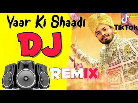 Aaj Mere Yaar Ki Shaadi Mane Koi Roko Na Remix Dj Song Yaar Ki Shaadi Dj Remix Sumit Goswami Youtube Dj Remix Dj Songs New Dj Song