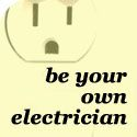 Be your own electrician, tips on all types of need to know projects.