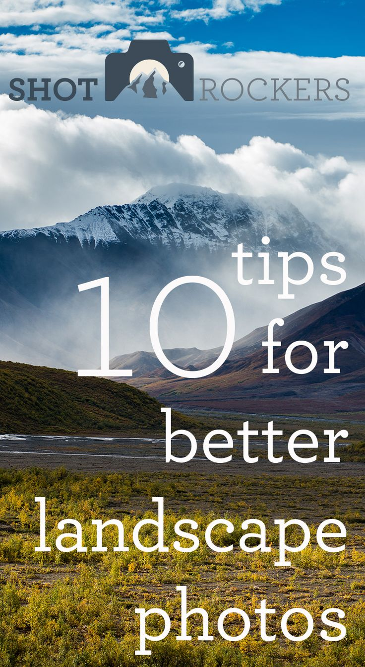 Try these easy ten tips for better landscape photos via shotrockers.com