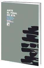 Ante el final de ETA : la fuerza del perdón (1998-2013) / Miguel Cid Cebrián Madrid : Catarata, D.L. 2013 ISBN 9788483198261 S i323.28 CID